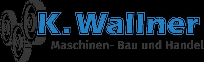 K. Wallner Maschinen- Bau und Handel